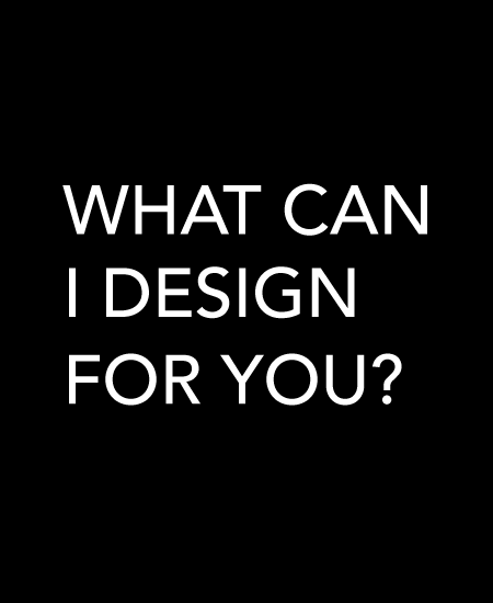 What_Can_I_Design_For_You
